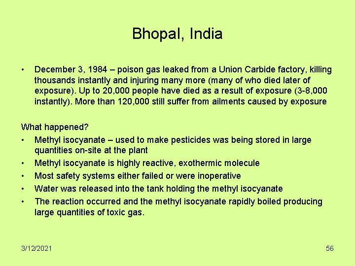 Bhopal, India • December 3, 1984 – poison gas leaked from a Union Carbide