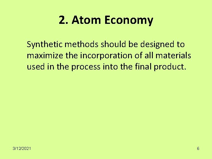 2. Atom Economy Synthetic methods should be designed to maximize the incorporation of all
