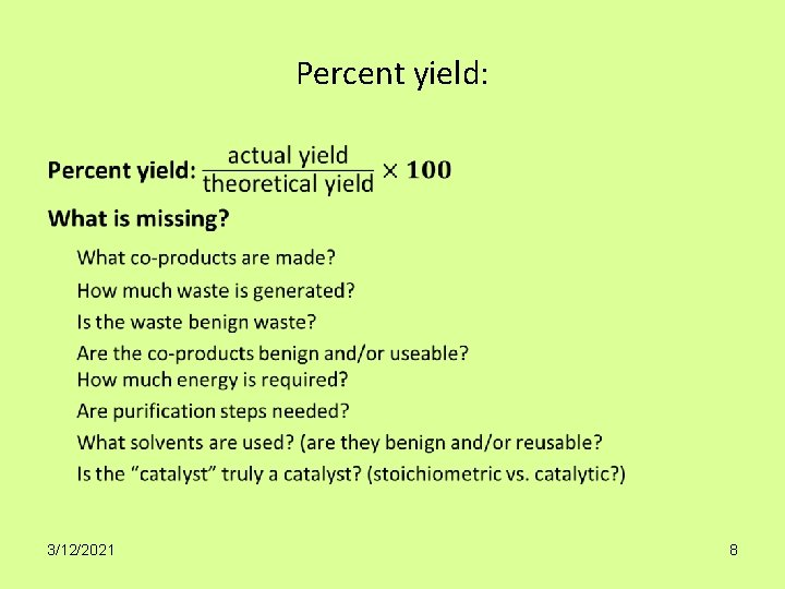 Percent yield: • 3/12/2021 8