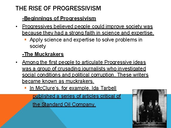THE RISE OF PROGRESSIVISM -Beginnings of Progressivism • Progressives believed people could improve society