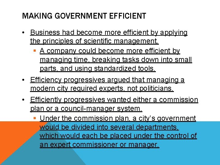 MAKING GOVERNMENT EFFICIENT • Business had become more efficient by applying the principles of
