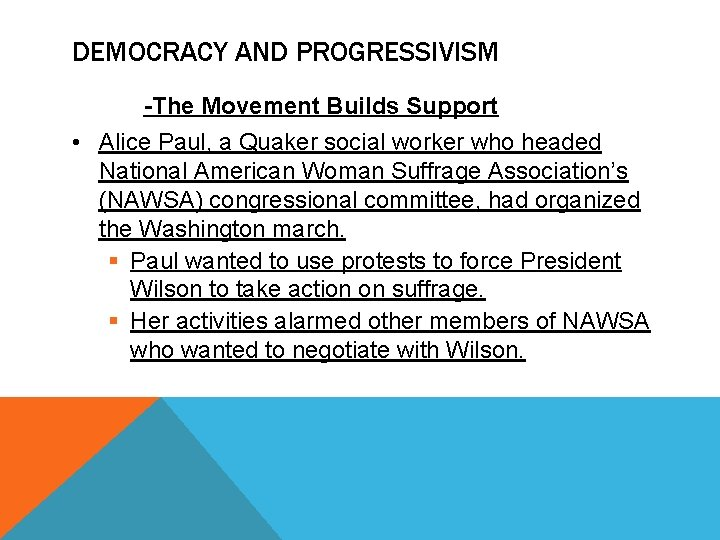 DEMOCRACY AND PROGRESSIVISM -The Movement Builds Support • Alice Paul, a Quaker social worker