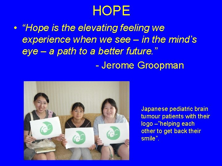 """HOPE • """"Hope is the elevating feeling we experience when we see – in"""