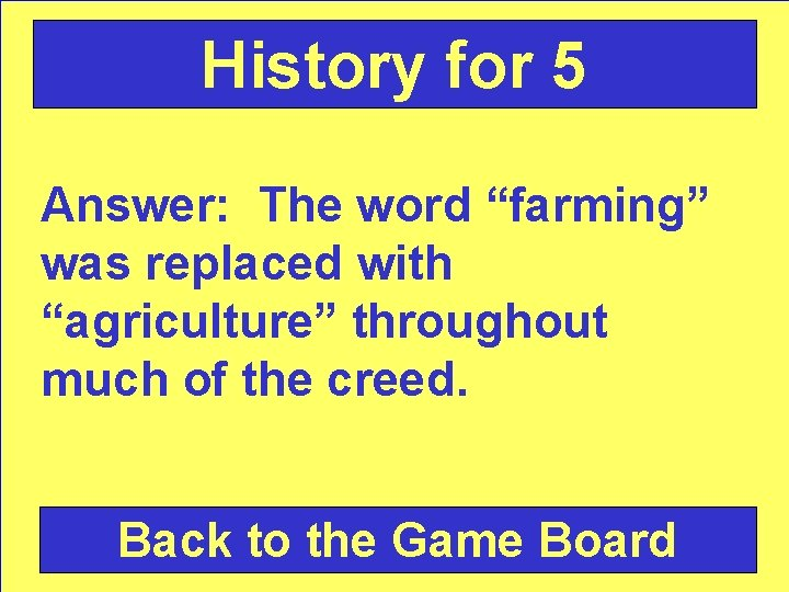 """History for 5 Answer: The word """"farming"""" was replaced with """"agriculture"""" throughout much of"""