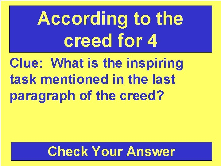 According to the creed for 4 Clue: What is the inspiring task mentioned in