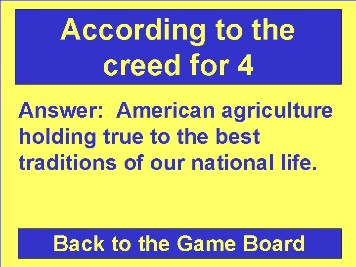 According to the creed for 4 Answer: American agriculture holding true to the best
