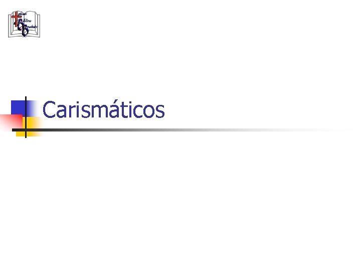 Carismáticos
