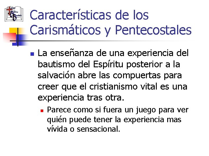 Características de los Carismáticos y Pentecostales n La enseñanza de una experiencia del bautismo