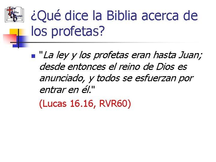 """¿Qué dice la Biblia acerca de los profetas? n """"La ley y los profetas"""