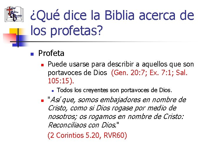¿Qué dice la Biblia acerca de los profetas? n Profeta n Puede usarse para