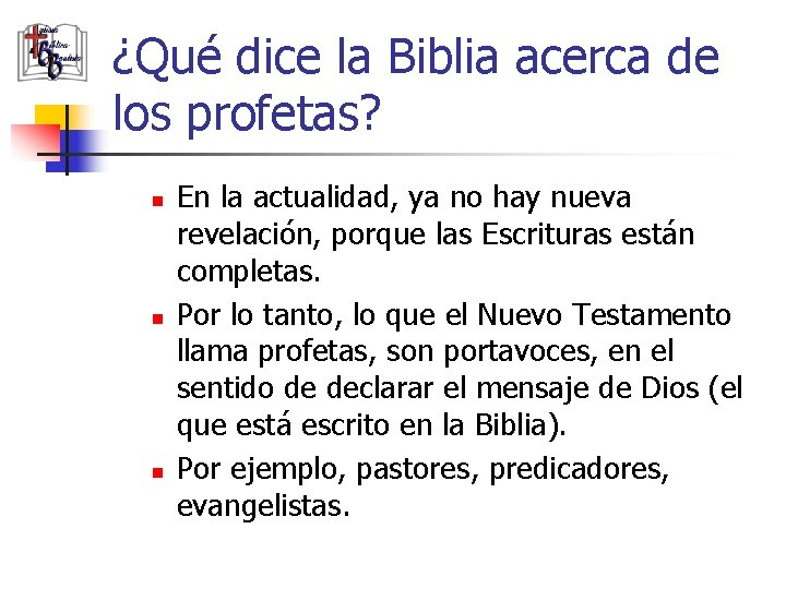 ¿Qué dice la Biblia acerca de los profetas? n n n En la actualidad,