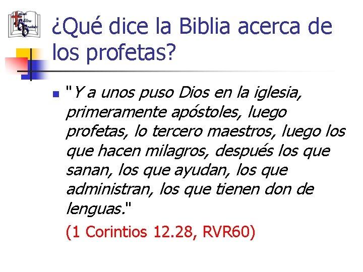 """¿Qué dice la Biblia acerca de los profetas? n """"Y a unos puso Dios"""