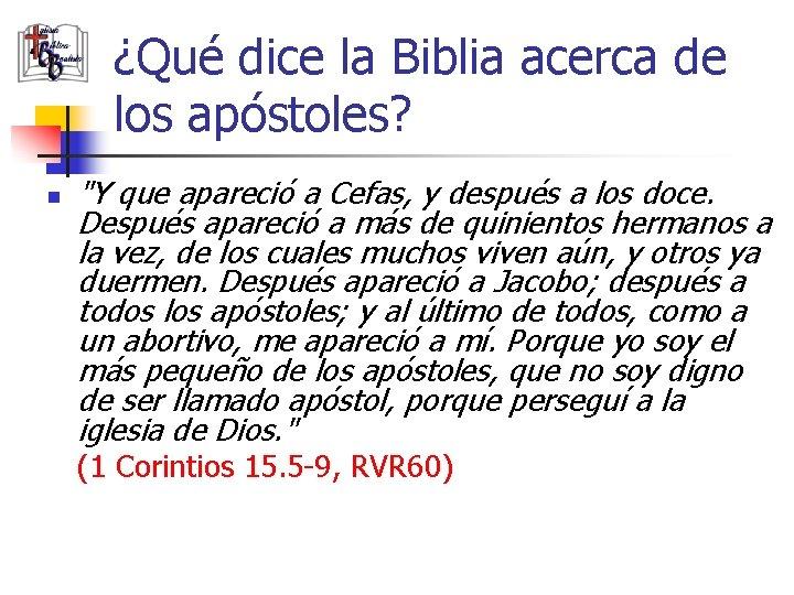 """¿Qué dice la Biblia acerca de los apóstoles? n """"Y que apareció a Cefas,"""