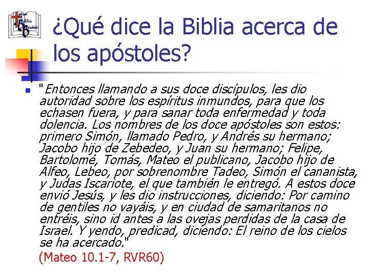 """¿Qué dice la Biblia acerca de los apóstoles? n """"Entonces llamando a sus doce"""