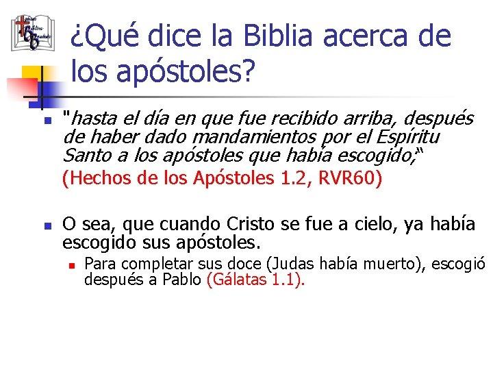 """¿Qué dice la Biblia acerca de los apóstoles? n """"hasta el día en que"""