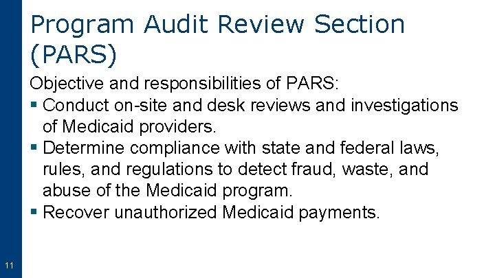 Program Audit Review Section (PARS) Objective and responsibilities of PARS: § Conduct on-site and