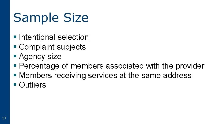 Sample Size § Intentional selection § Complaint subjects § Agency size § Percentage of