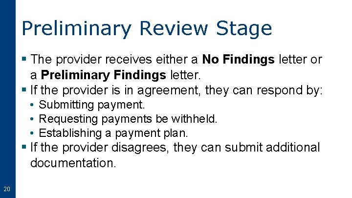 Preliminary Review Stage § The provider receives either a No Findings letter or a