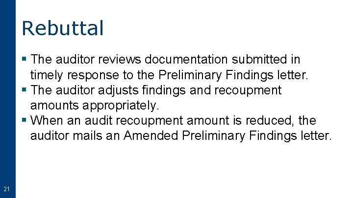 Rebuttal § The auditor reviews documentation submitted in timely response to the Preliminary Findings
