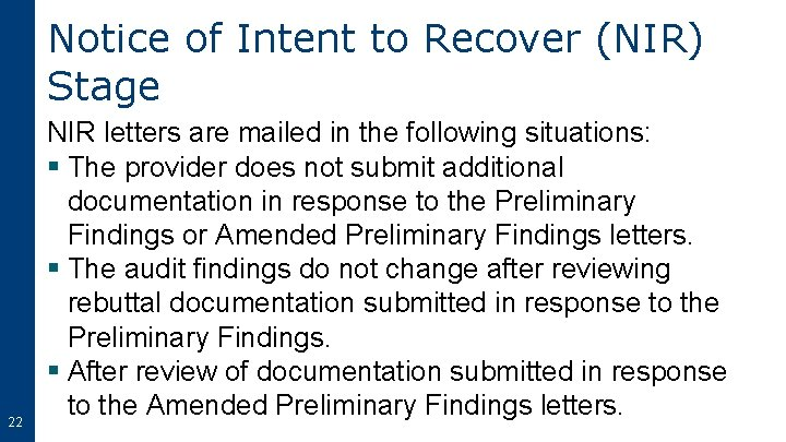 Notice of Intent to Recover (NIR) Stage 22 NIR letters are mailed in the