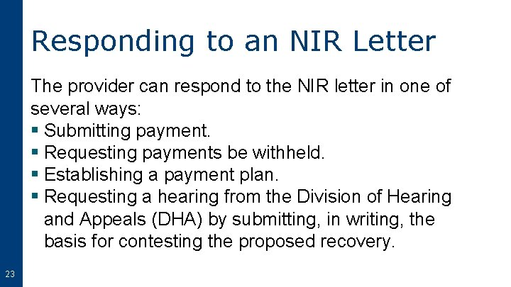 Responding to an NIR Letter The provider can respond to the NIR letter in