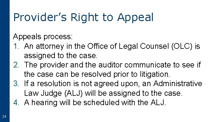 Provider's Right to Appeals process: 1. An attorney in the Office of Legal Counsel