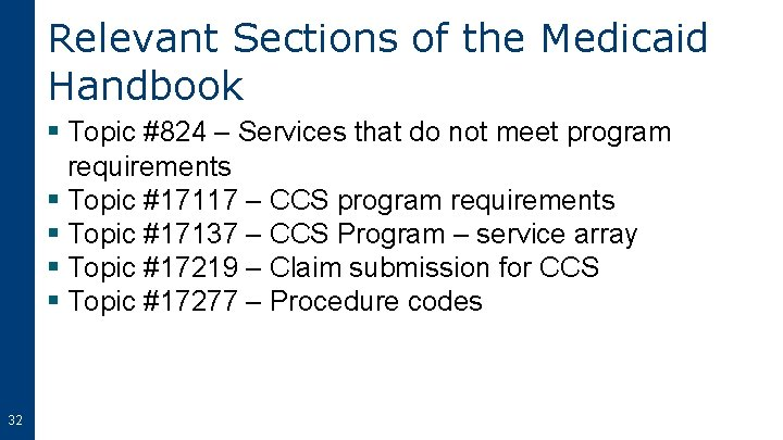 Relevant Sections of the Medicaid Handbook § Topic #824 – Services that do not