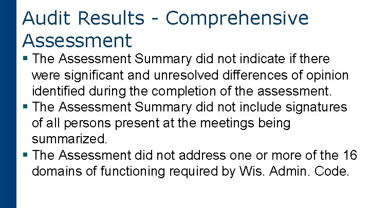 Audit Results - Comprehensive Assessment § The Assessment Summary did not indicate if there