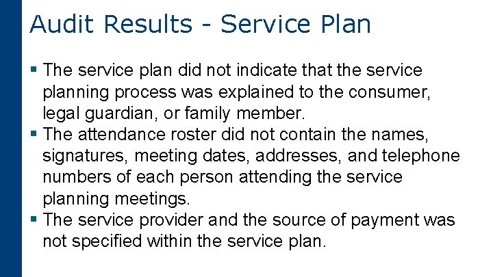 Audit Results - Service Plan § The service plan did not indicate that the
