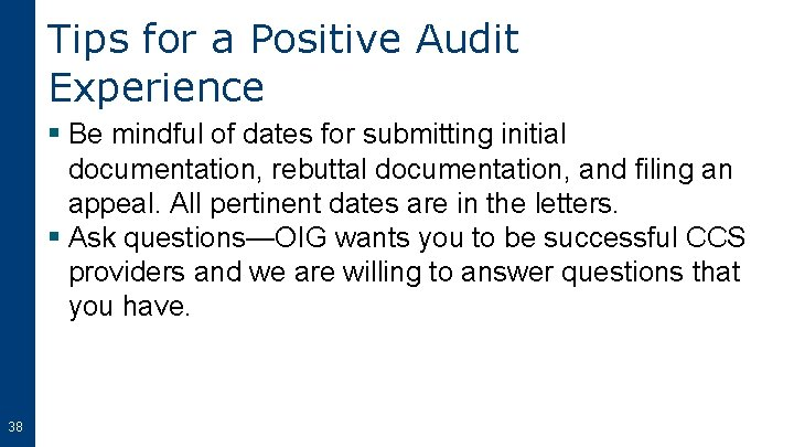 Tips for a Positive Audit Experience § Be mindful of dates for submitting initial