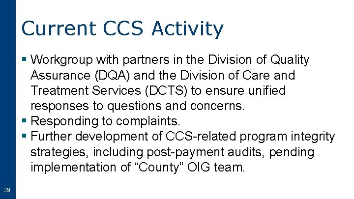 Current CCS Activity § Workgroup with partners in the Division of Quality Assurance (DQA)