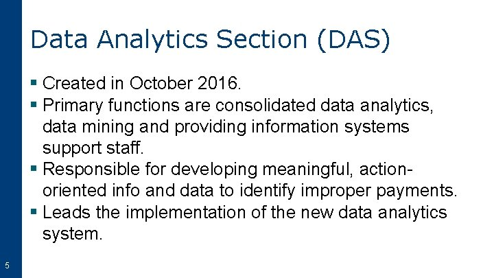 Data Analytics Section (DAS) § Created in October 2016. § Primary functions are consolidated