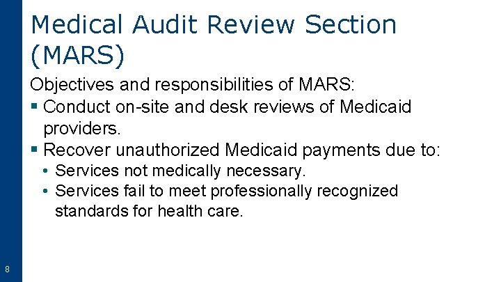 Medical Audit Review Section (MARS) Objectives and responsibilities of MARS: § Conduct on-site and