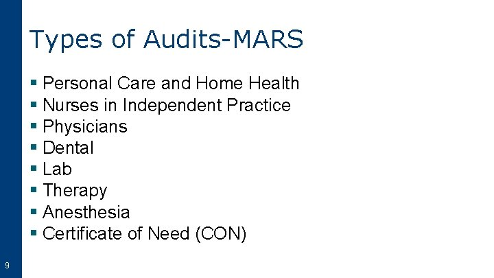 Types of Audits-MARS § Personal Care and Home Health § Nurses in Independent Practice