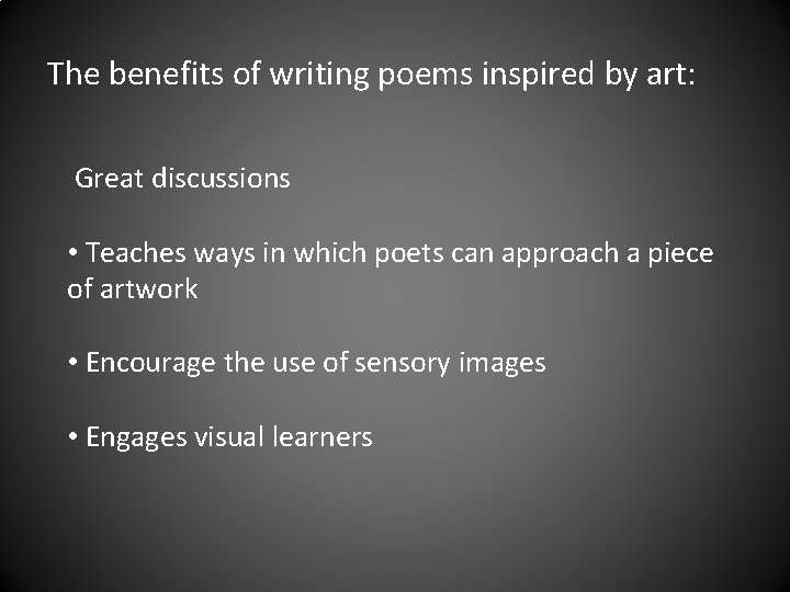 The benefits of writing poems inspired by art: Great discussions • Teaches ways in