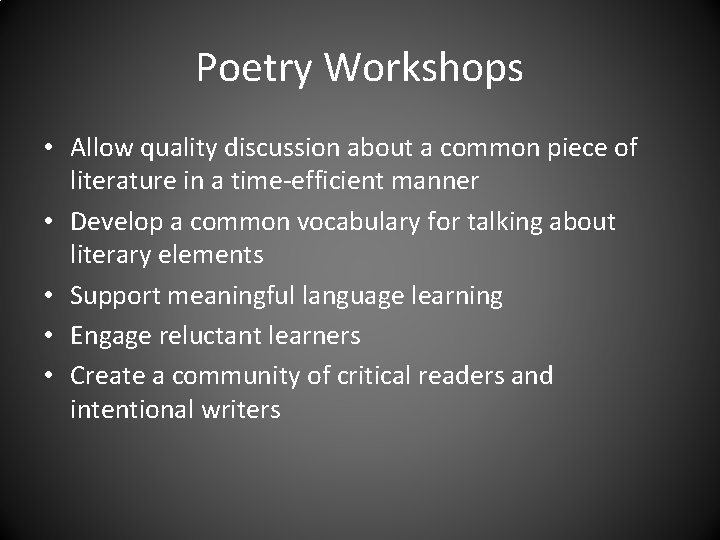 Poetry Workshops • Allow quality discussion about a common piece of literature in a
