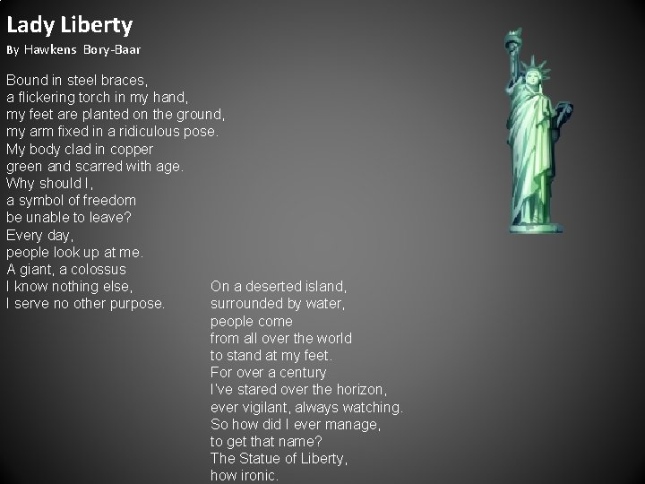 Lady Liberty By Hawkens Bory-Baar Bound in steel braces, a flickering torch in my
