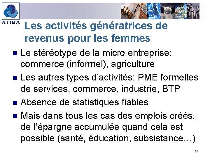 Les activités génératrices de revenus pour les femmes Le stéréotype de la micro entreprise: