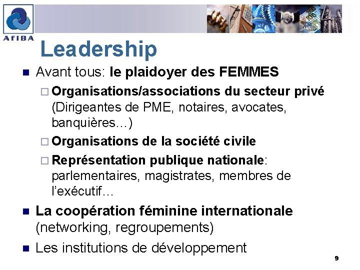 Leadership n Avant tous: le plaidoyer des FEMMES ¨ Organisations/associations du secteur privé (Dirigeantes