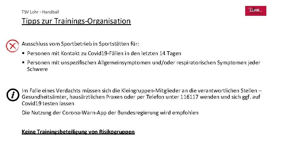 TSV Lohr - Handball Tipps zur Trainings-Organisation Ausschluss vom Sportbetrieb in Sportstätten für: §