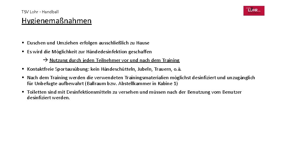 TSV Lohr - Handball Hygienemaßnahmen § Duschen und Umziehen erfolgen ausschließlich zu Hause §