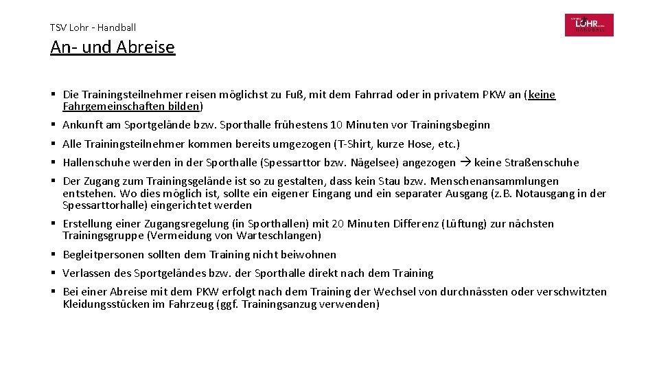 TSV Lohr - Handball An- und Abreise § Die Trainingsteilnehmer reisen möglichst zu Fuß,
