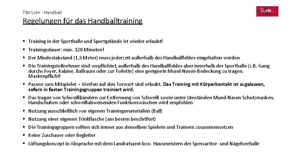 TSV Lohr - Handball Regelungen für das Handballtraining § Training in der Sporthalle und