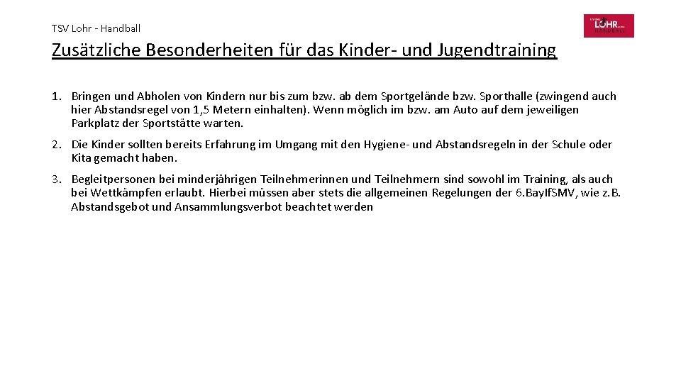 TSV Lohr - Handball Zusätzliche Besonderheiten für das Kinder- und Jugendtraining 1. Bringen und