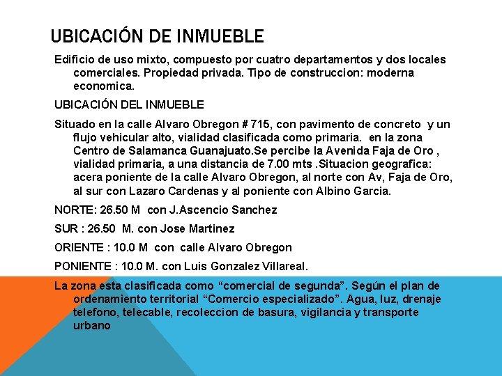 UBICACIÓN DE INMUEBLE Edificio de uso mixto, compuesto por cuatro departamentos y dos locales