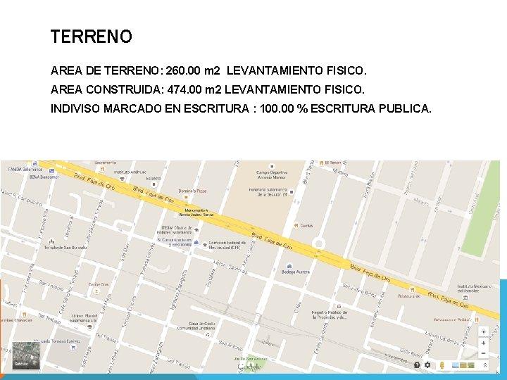 TERRENO AREA DE TERRENO: 260. 00 m 2 LEVANTAMIENTO FISICO. AREA CONSTRUIDA: 474. 00