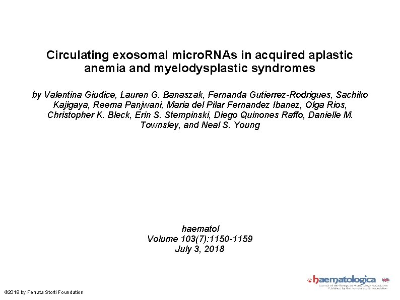 Circulating exosomal micro. RNAs in acquired aplastic anemia and myelodysplastic syndromes by Valentina Giudice,