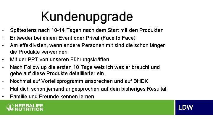 Kundenupgrade • • Spätestens nach 10 -14 Tagen nach dem Start mit den Produkten