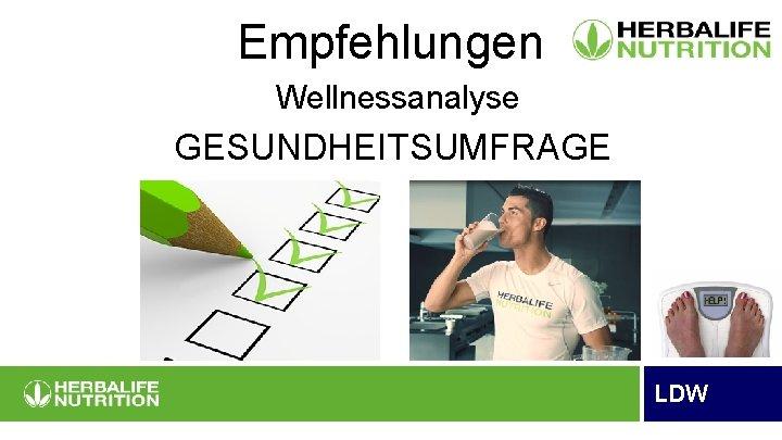 Empfehlungen Wellnessanalyse GESUNDHEITSUMFRAGE LDW