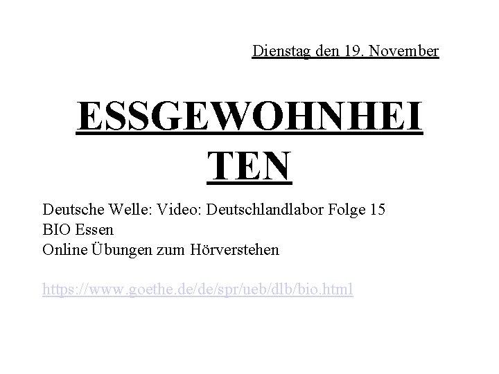 Dienstag den 19. November ESSGEWOHNHEI TEN Deutsche Welle: Video: Deutschlandlabor Folge 15 BIO Essen